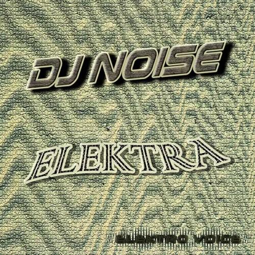 DJ Noise - Elektra