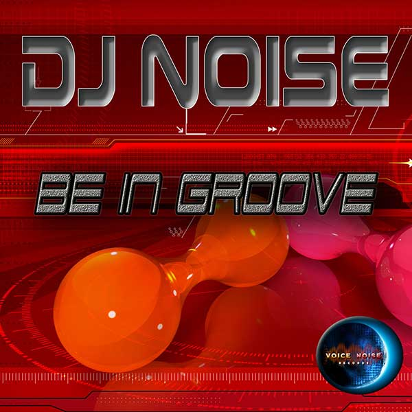 DJ Noise - Be in Groove