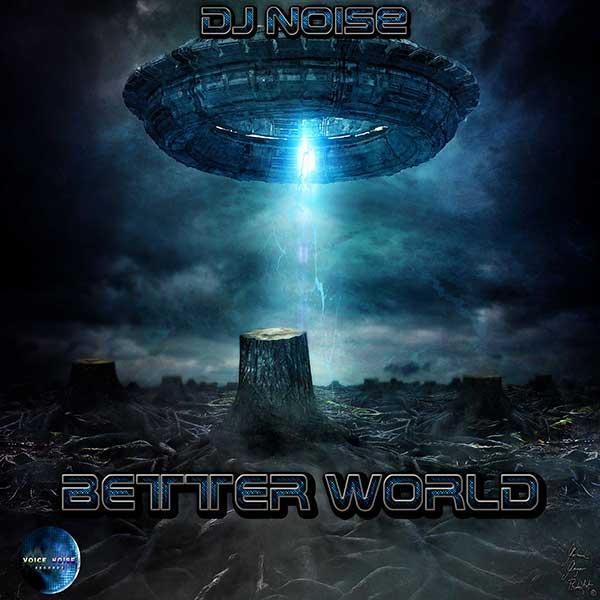 DJ Noise - Better World