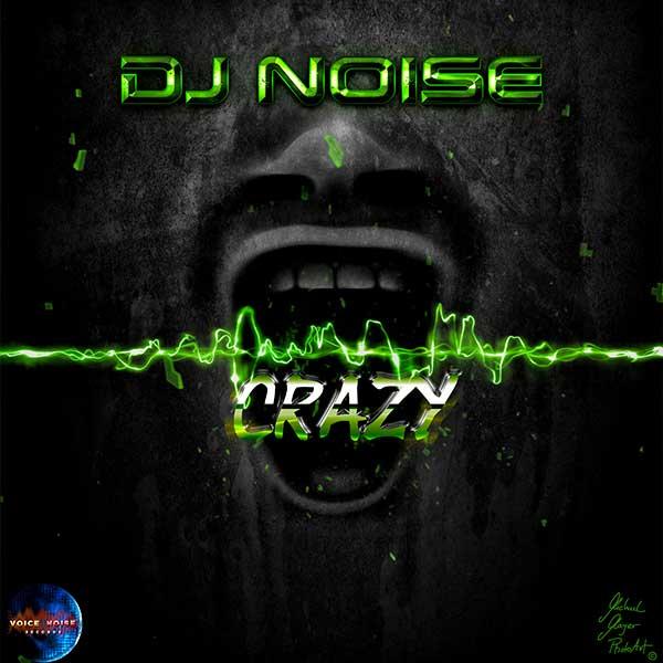 DJ Noise - Crazy