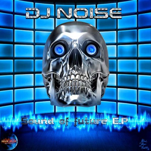 DJ Noise - Sound of Future E.P